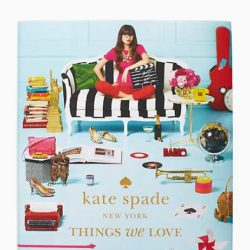 Things We Love: Twenty Years of Inspiration, Intriguing Bits and Other Curiosities Book by Kate Spade New York, Deborah Lloyd